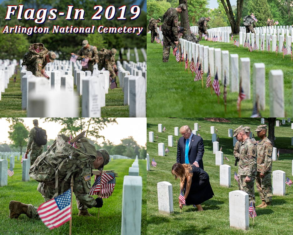 May 23, 2019 - Soldiers from the 3d U.S. Infantry Regiment (The Old Guard) place U.S. flags at headstones as part of Flags-In at Arlington National Cemetery, Arlington, Virginia. President Donald Trump and the First Lady also joined soldiers in placing flags at headstones in Section 34 of Arlington National Cemetery. Within four hours, over 1,000 soldiers placed approximately 250,000 flags in front of every headstone and Columbarium and niche wall column. (Image created by USA Patriotism! from U.S. Army photos by Elizabeth Fraser, Arlington National Cemetery)