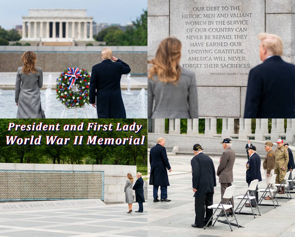 May 8, 2020 - President Donald J. Trump and First Lady Melania Trump participate in a wreath laying ceremony at the World War II Memorial in Washington, D.C. in honor of the 75th anniversary of Victory in Europe Day. President Trump also interacted with WWII veterans, who attended the ceremony ... and visited the WWII Memorial with the First Lady. (Image created by USA Patriotism! from Official White House photos by Andrea Hanks)