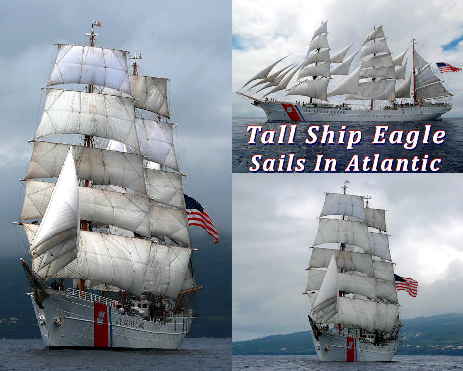 July 2, 2019 - Collage of the U.S. Coast Guard Tall Ship Eagle (WIX 327) sailing in the Atlantic Ocean off the coast of the Azores. Eagle is a tall ship used as a training platform for future Coast Guard Academy officers as well as a vessel for establishing and maintaining domestic and international relationships. (Image created by USA Patriotism! from U.S. Navy photos by Mass Communication Specialist 2nd Class Ruben Reed)
