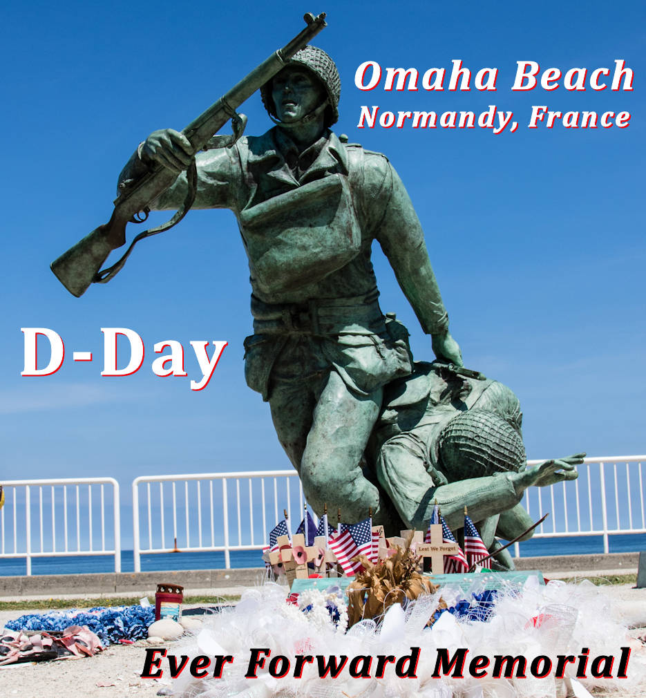 May 31,2019 - The Ever Forward Memorial at Omaha Beach, Normandy, France ... representing U.S. and allied forces involved in World War II Operation Overlord ... the Alied Invasion of Normandy, France on June 6th, 1944, also known as D-Day. (Image created by USA Patriotism! from U.S. Army photo by Sgt. Dommnique Washington, 7th Mobile Public Affairs Detachment)