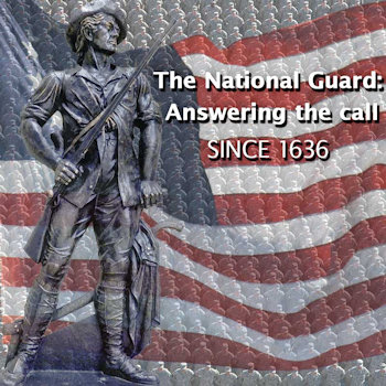The National Guard ... Answering The Call since 1636! (Image provided by National Guard)