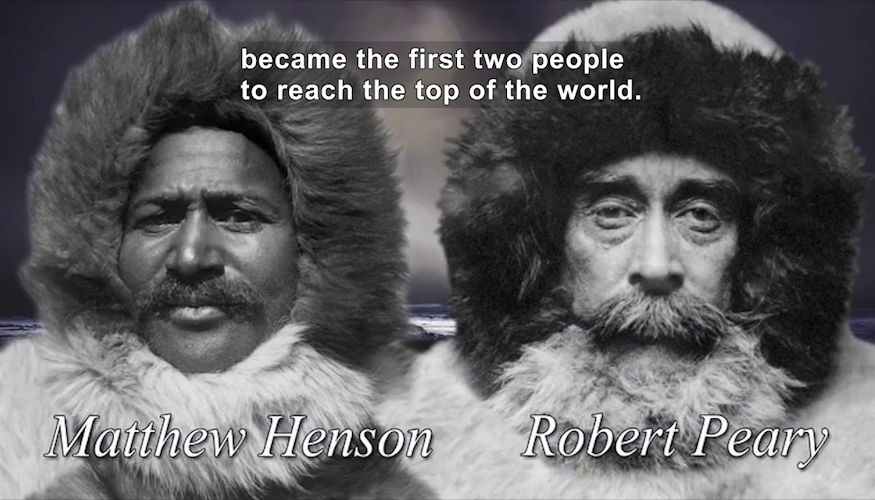 Matthew Henson and Robert Peary - First Two People To Reach North Pole