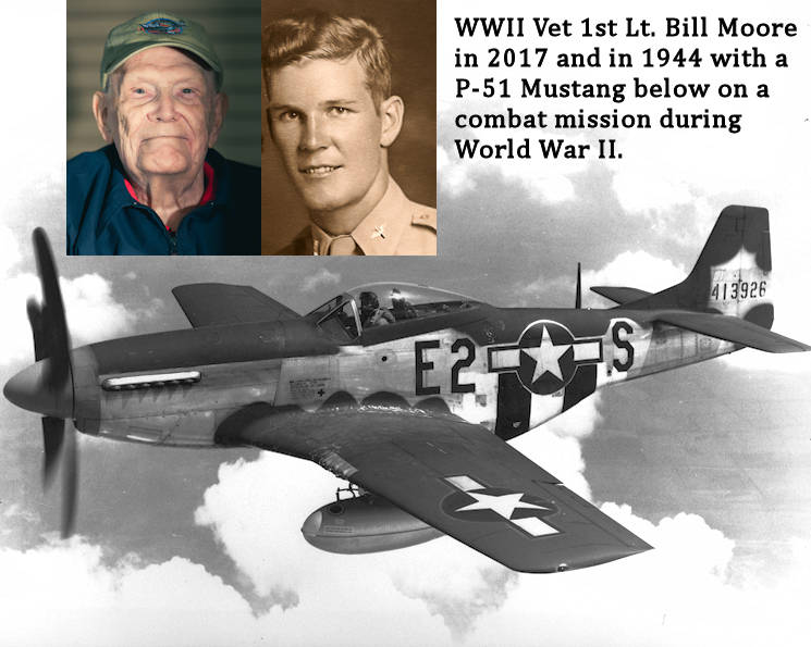 This image created by USA Patriotism! shows a North American P-51 Mustang fighter plane over France during World War II with 1ST LT Bill Moore, a WWII veteran in 2017 at reunion with fellow vets and as an Army Air Forces pilot in 1944. He was assigned to the 339th Fighter Group, Fowlmere, England, during World War II ... and flew five combat missions before being shot down on September 13, 1944, and becoming a prisoner of war in Germany for nine months until being liberated by the Russians at the end of the war in Europe in May, 1945. (The photo of the P-51 Mustang is courtesy of the U.S. Air Force; the 1944 photo of Bill Moore is courtesy of Linda Moore; and, the 2017 photo of Bill Moore is by Air National Guard Staff Sgt. Ryan Campbell)