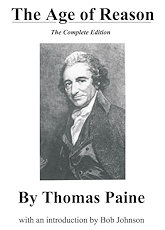 The Age of Reason, the Complete Edition by Thomas Paine